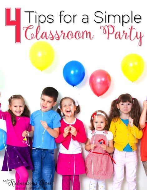 4 Tips for a Simple Classroom Party-Must Read!! I love the fourth one. We all need that reminder for our classroom parties sometimes!