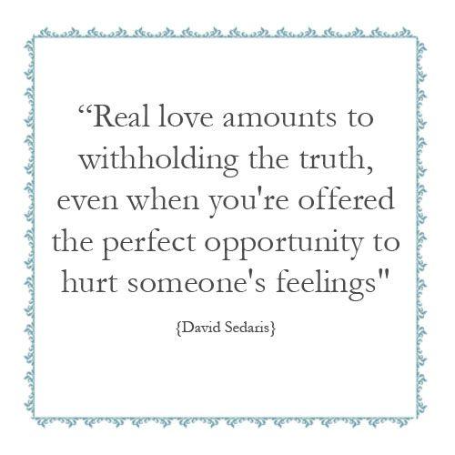 Emilyabigail Com Inspiring Quotes Real Love By David Sedaris Inspirational Quotes Quotations Quotes