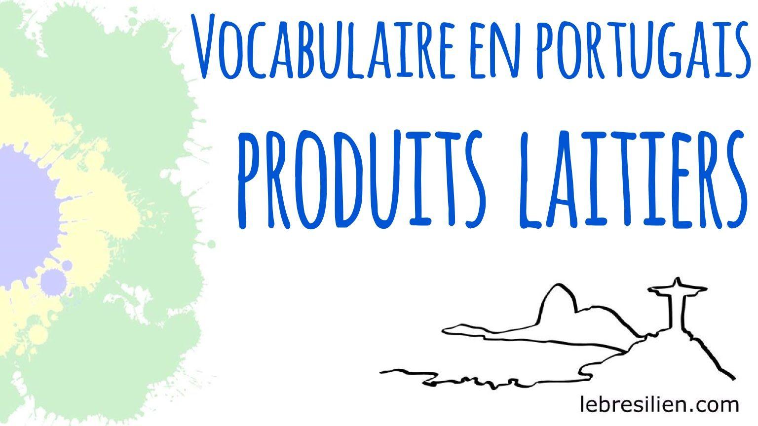 Vocabulaire Portugais Brésilien - Produits Laitiers