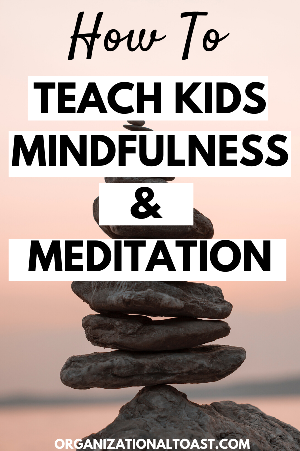 Teaching Kids Meditation and Mindfulness | Mindfulness for ...