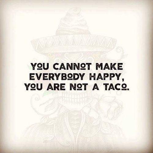 Tacos Funny, Happy Taco, Vegan Tacos, Taco Tuesday, Funniest Photos, Funny  Photos, Awesome Quotes, Humor, Signs
