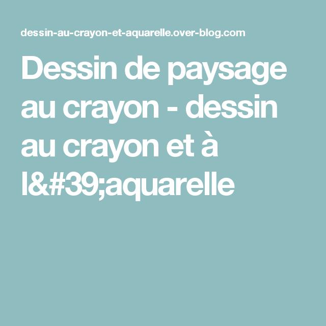 Dessin De Paysage Au Crayon Dessin Au Crayon Et A L Aquarelle