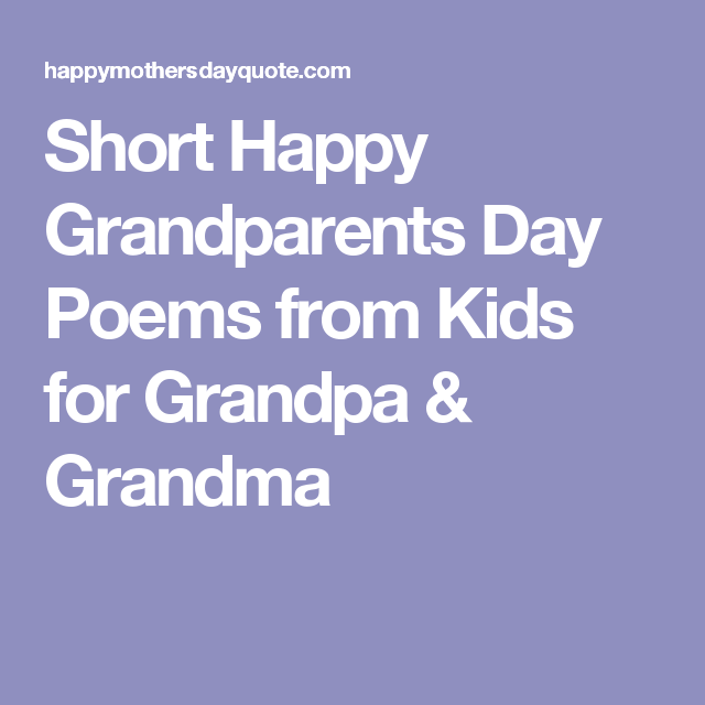 Short Happy Grandparents Day Poems from Kids for Grandpa ...
