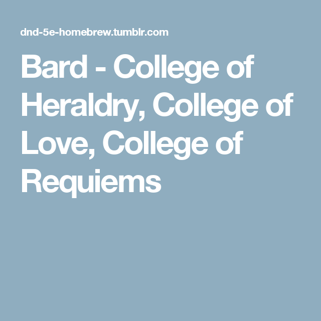 Bard College Of Heraldry College Of Love College Of Requiems