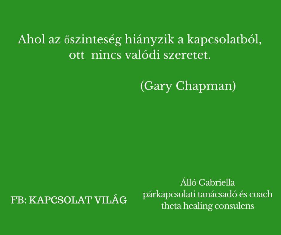 gary chapman idézetek Idézetek szerelemről, szeretetről, , kapcsolatról, boldogságról
