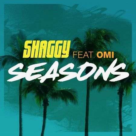 Seasons - (Shaggy Ft  Omi) 2017 English Song Download | 2017