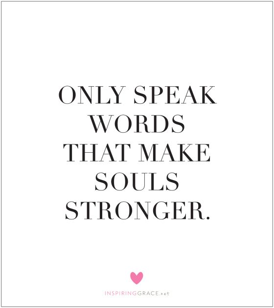 Only Speak Words That Make Your Souls Stronger 5 Agreements