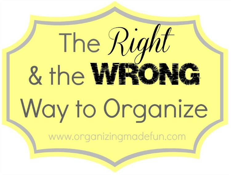 The Right and the Wrong Way to Organize |