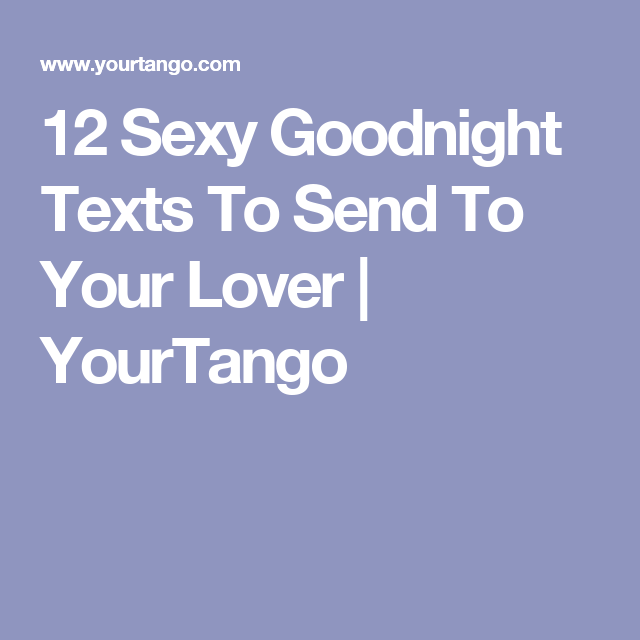 12 Sweet But Sexy Goodnight Texts To Send Your Man -9165