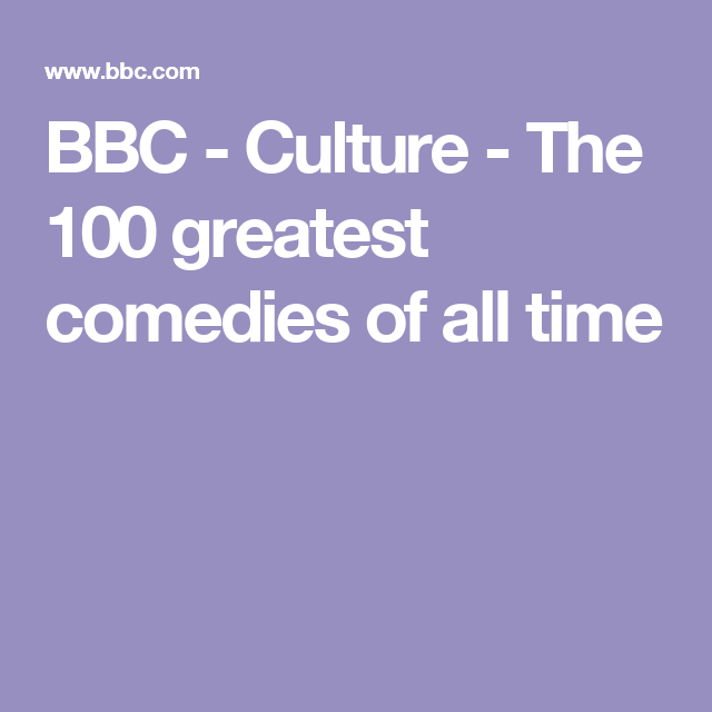 BBC - Culture - The 100 greatest comedies of all time