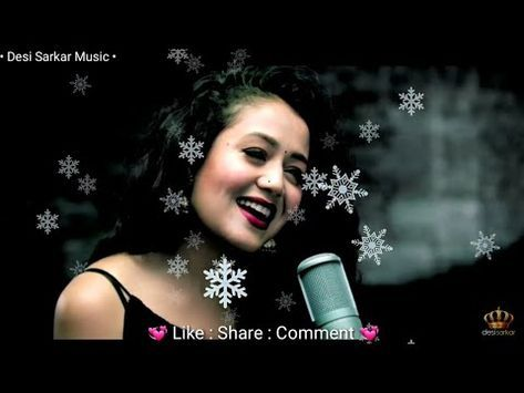 Neha Kakkar || WHATSAPP STATUS || Romantic Female Version ...