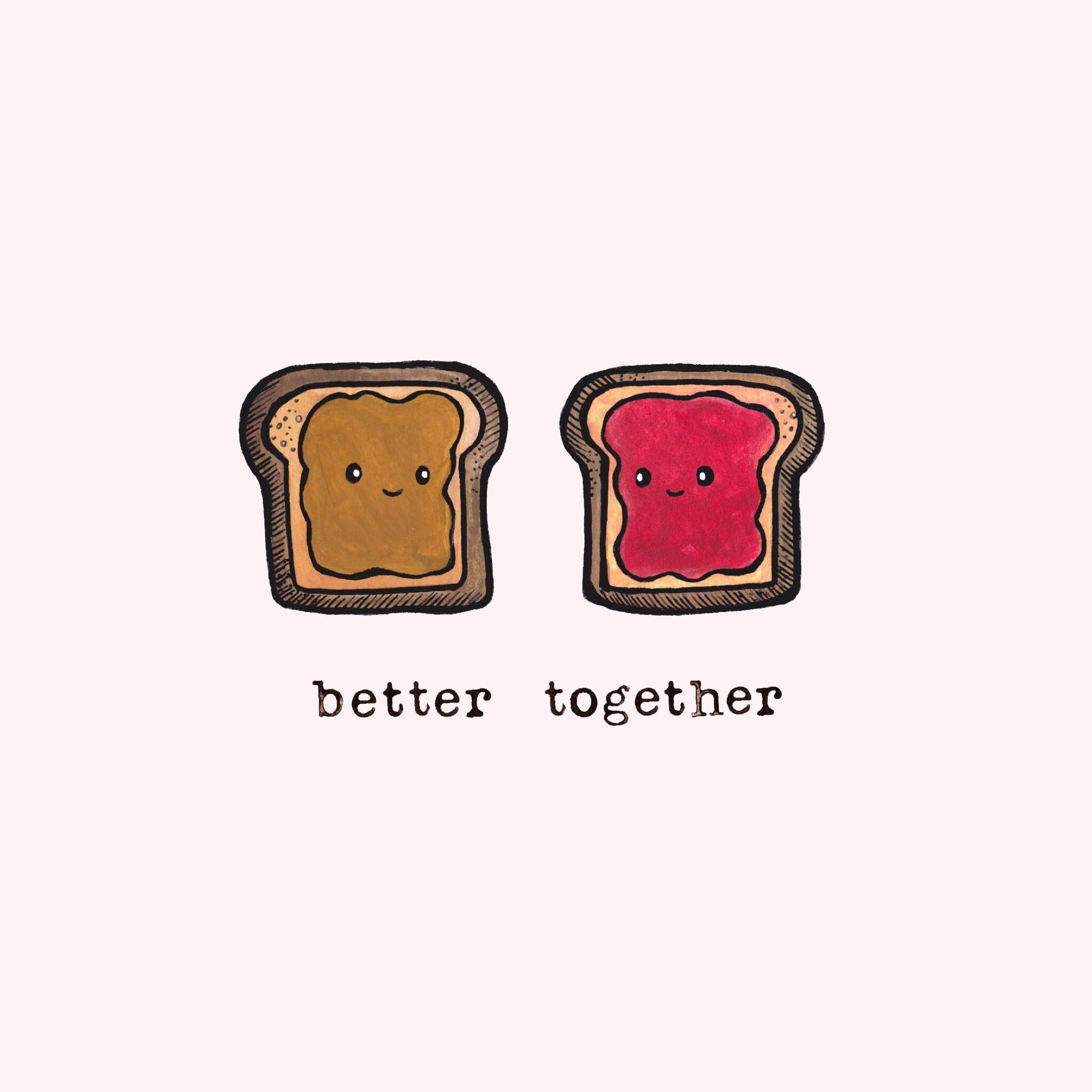 Better Together Peanut Butter Jelly Better Together Cute Wallpapers Cute Backgrounds