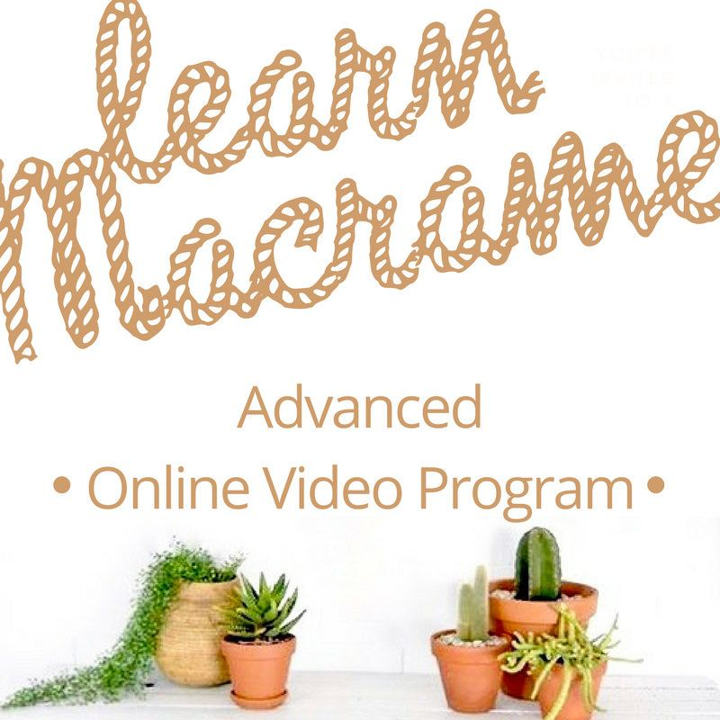 About The Learn To Macrame Program Online Workshops