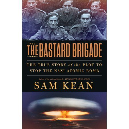 Photo of The Bastard Brigade : The True Story of the Renegade Scientists and Spies Who Sabotaged the Nazi Atomic Bomb – Walmart.com