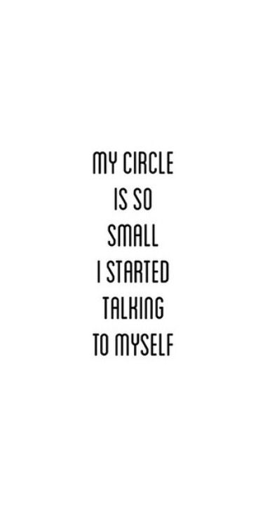 My Circle Is So Small I Started Talking To Myself Intj Me