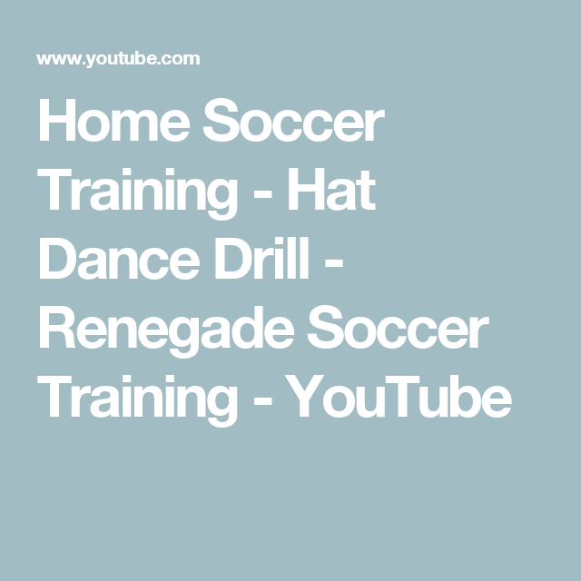 Home Soccer Training Hat Dance Drill Renegade Soccer Training Youtube Training Hat Soccer Training Drill