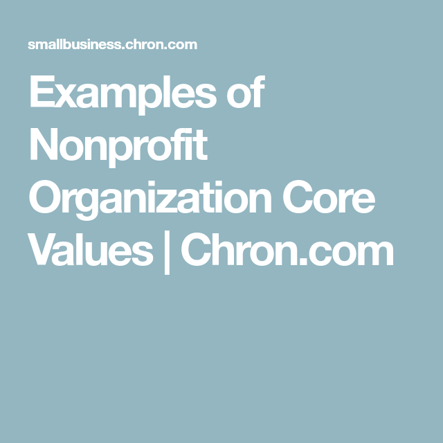 Examples Of Nonprofit Organization Core Values Core Values Non Profit Nonprofit Organization
