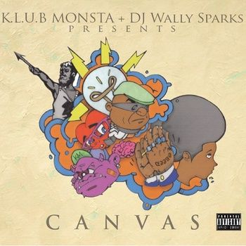 K.L.U.B. Monsta x DJ Wally Sparks = #CANVAS