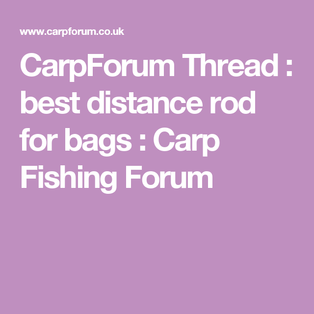Carp Forum | Carpforum Thread Best Distance Rod For Bags Carp Fishing Forum