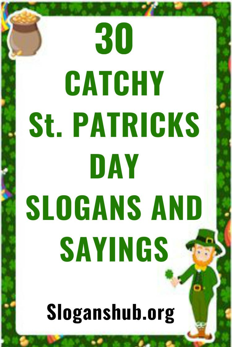 30 Catchy St Patricks Day Slogans And Sayings Saint Patricks Day