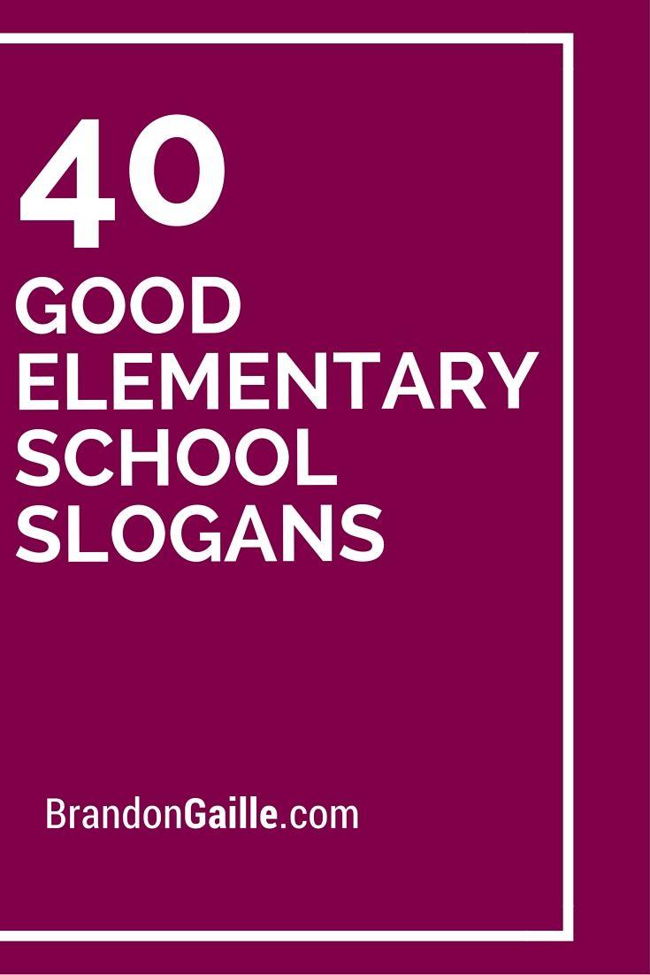 41 Good Elementary School Slogans and Taglines | School ...