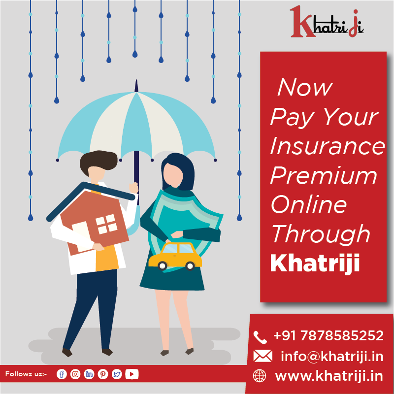 The Insurance Premium Payment Facility Is One Of Them Khatriji