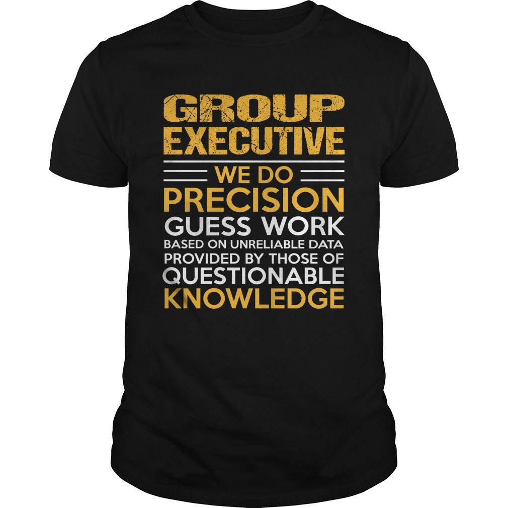 GROUP EXECUTIVE T-Shirts, Hoodies. ADD TO CART ==► https://www.sunfrog.com/LifeStyle/GROUP-EXECUTIVE-116270362-Black-Guys.html?id=41382