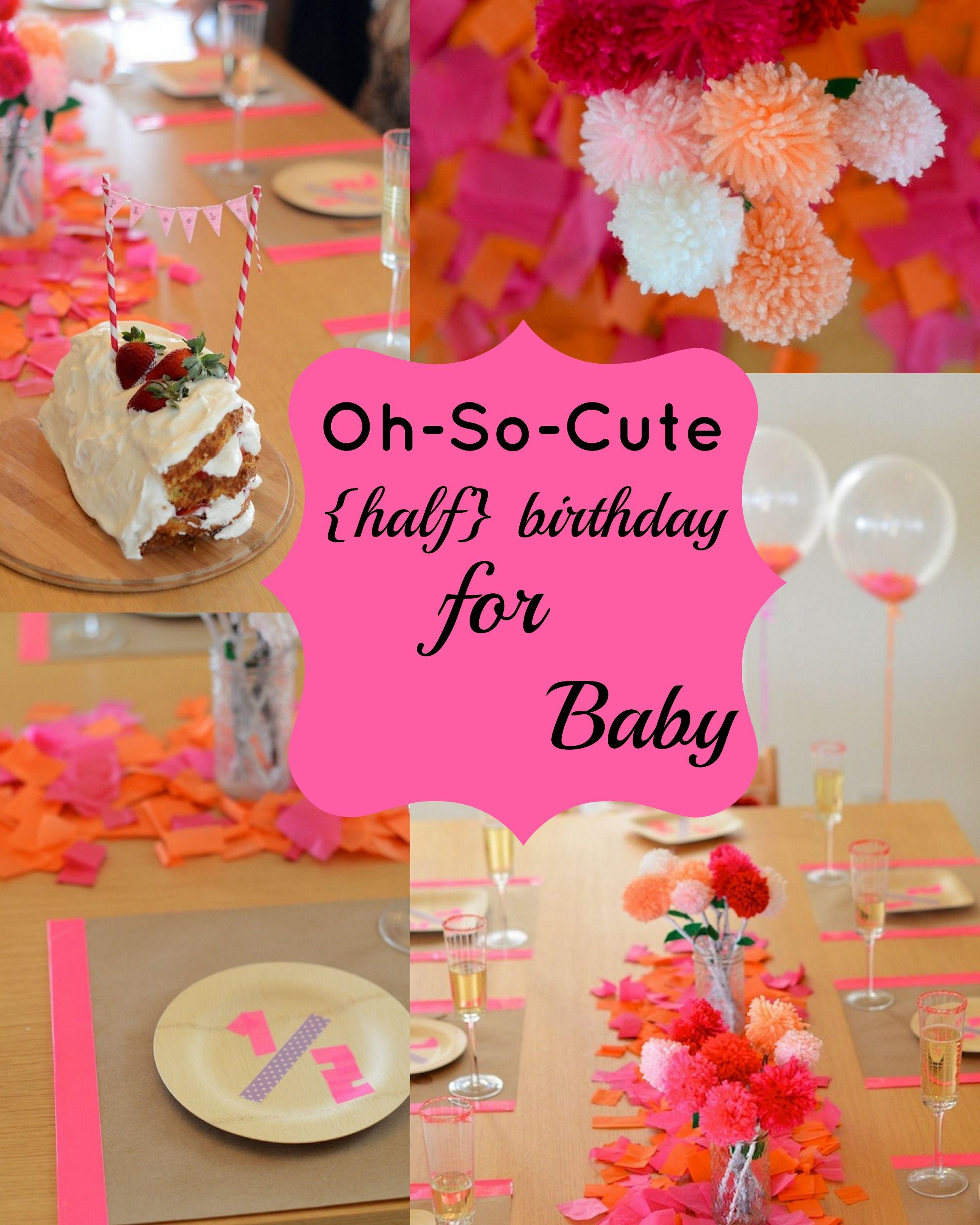 Must See Half Birthday DIY Ideas So Cute Happy
