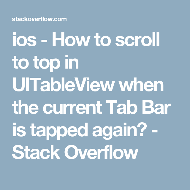 ios - How to scroll to top in UITableView when the current