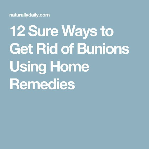 12 Sure Ways to Get Rid of Bunions Using Home Remedies