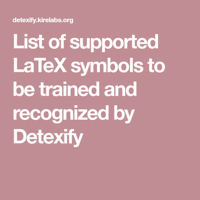 List Of Supported Latex Symbols To Be Trained And Recognized By