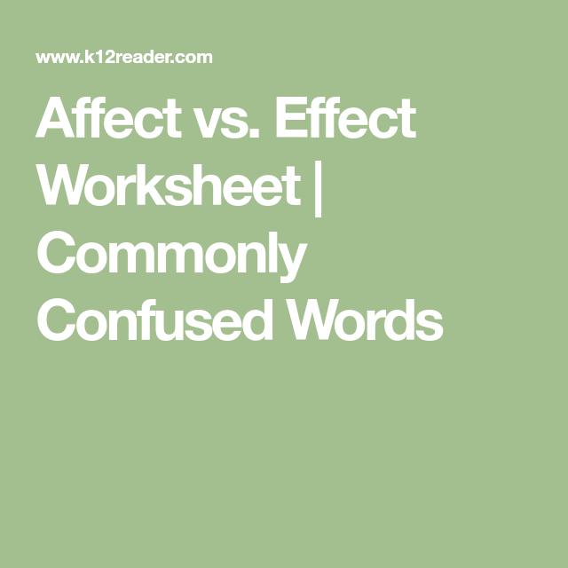 Affect Vs Effect Worksheet Commonly Confused Words School Ideas