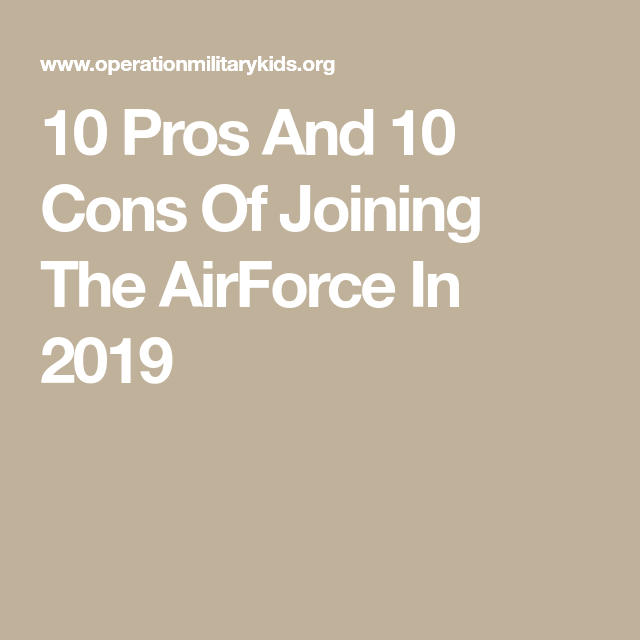 10 Pros And 10 Cons Of Joining The AirForce In 2019 | Air