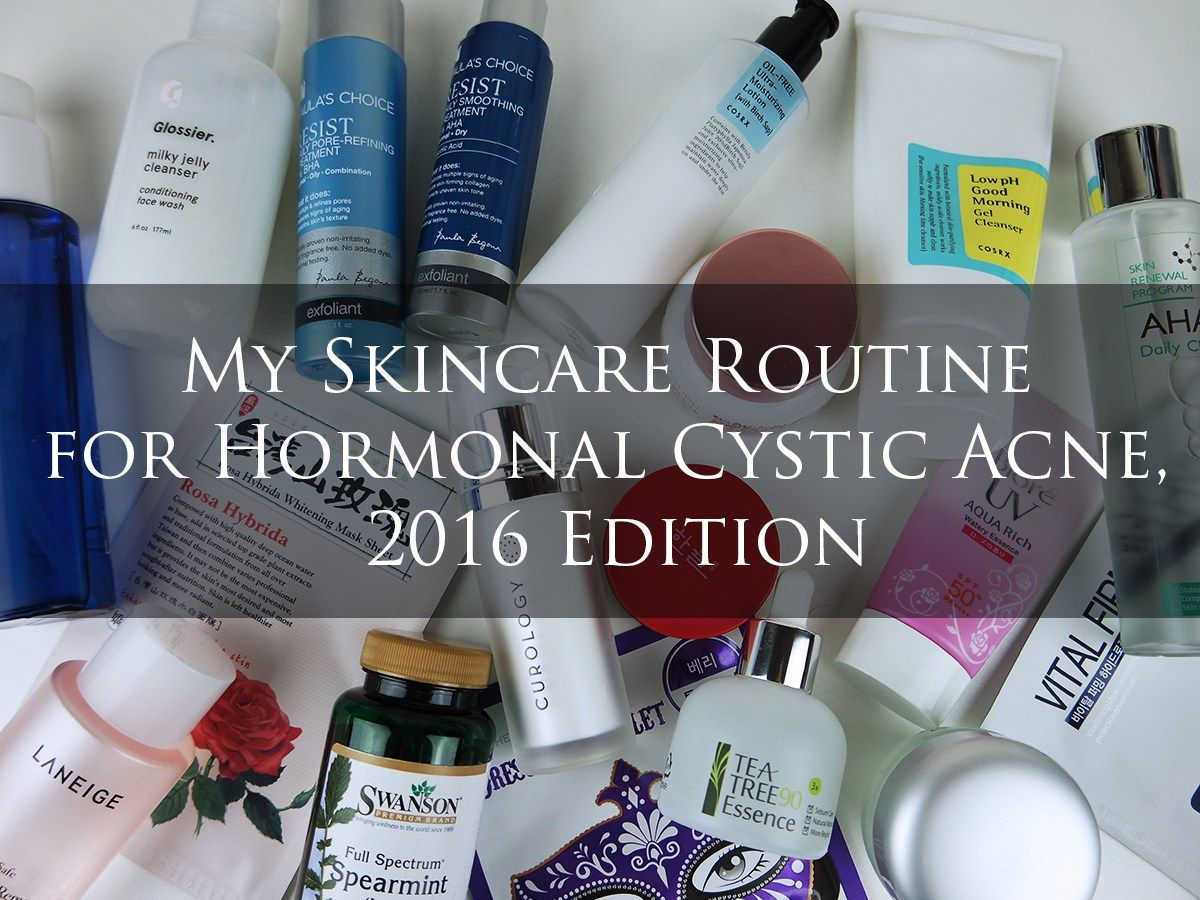 My Skincare Routine For Hormonal Cystic Acne 2016 Edition Cystic Acne Hormonal Acne Skin Care Acne
