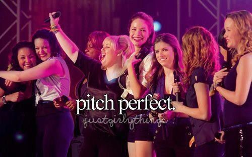 Pitch Perfect Pitch Perfect Pitch Perfect Movie Just Girly Things