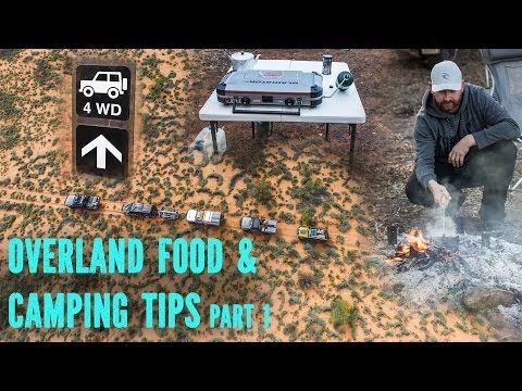 Overland Food & Camping tips part 1 - YouTube   Camping ...