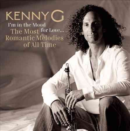 Kenny G - I'm In The Mood For Love: Most Romantic Melodies