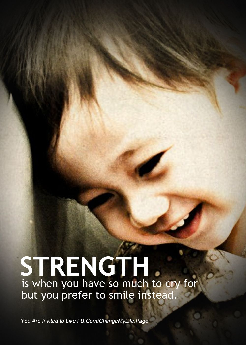 Strength Is When You Have So Much To Cry For But You Prefer To Smile Instead Crying Life You Are Invited