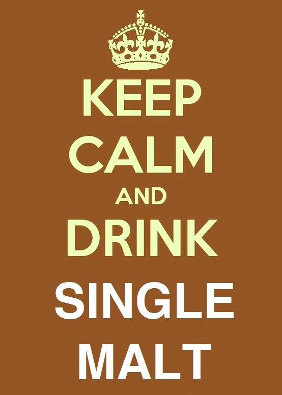 Keep Calm and Drink Single Malt