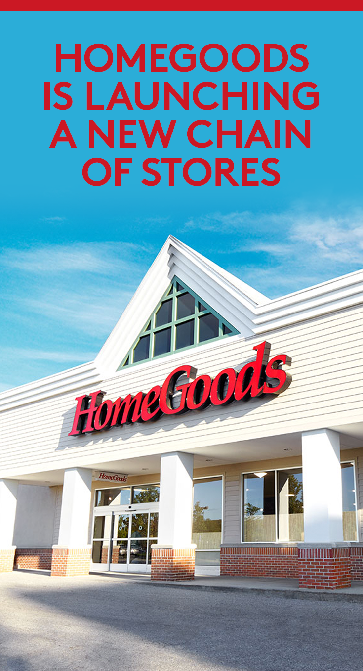 HomeGoods Is Launching a New Chain of Stores How To
