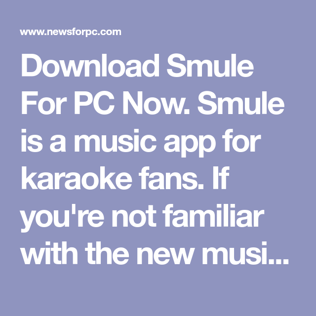 Download Smule For PC Now. Smule is a music app for