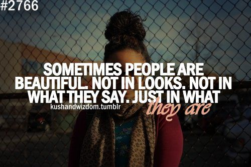 Afbeeldingsresultaat voor 2766 sometimes people are beautiful not in how they looks what they say but how they are