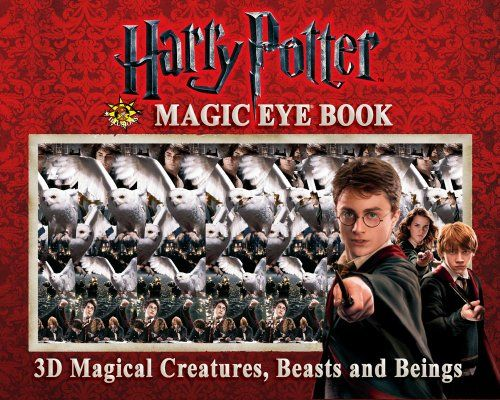 Bestseller Books Online Harry Potter Magic Eye Book 3d Magical Creatures Beasts And Beings Inc Magic Eye 11 55 Harry Potter Magic Magic Eyes Staff Magic