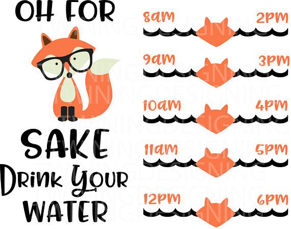 Water Tracker For Fox Sake Drink Your Water Svg Png Dxf