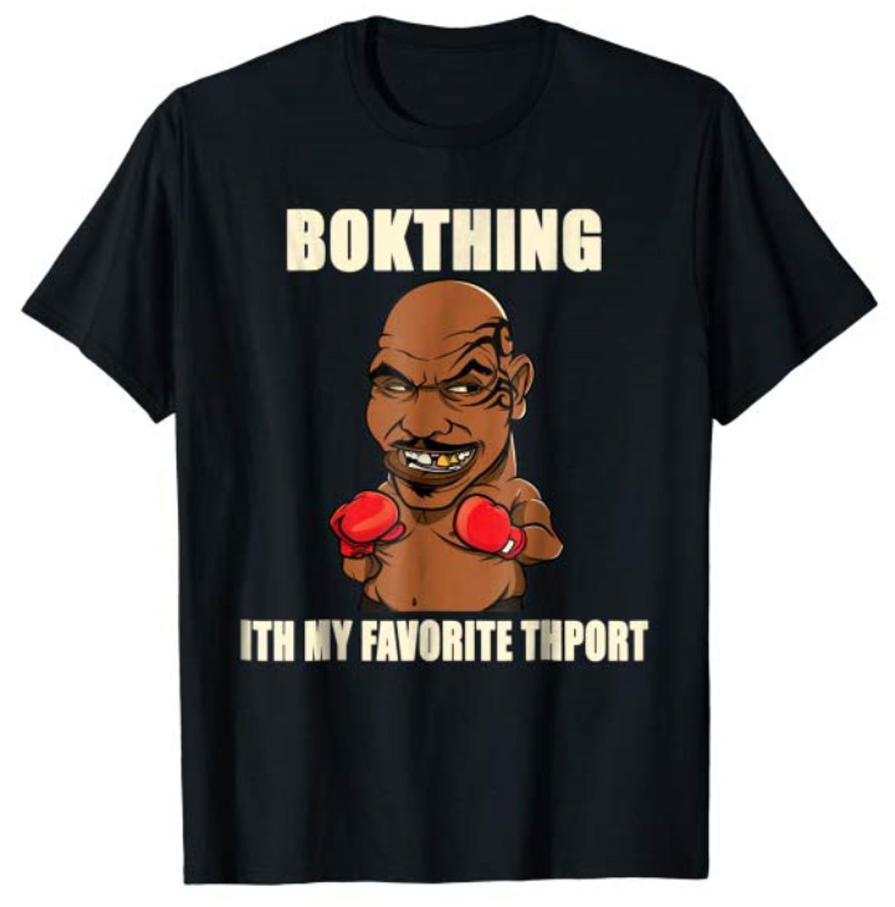 Boxing Is My Favorite Sport Funny Mike Tyson Adult