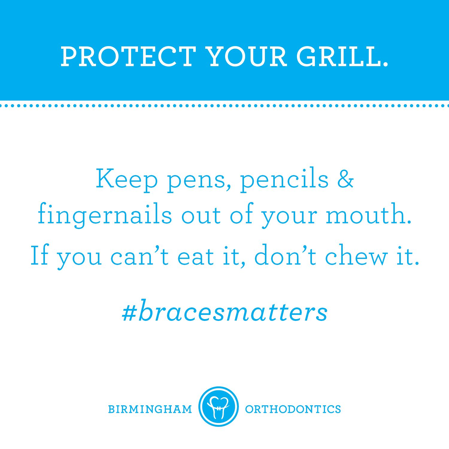 Braces tips. If you can't eat it, don't chew it