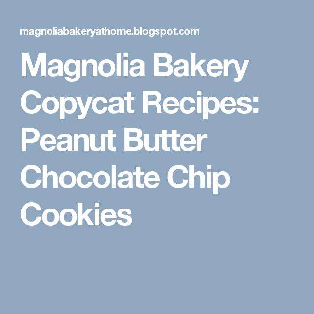 Magnolia Bakery Copycat Recipes: Peanut Butter Chocolate Chip Cookies