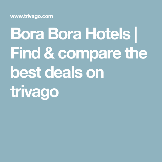 Bora Bora Hotels Find Compare The Best Deals On Trivago Dublin Hotels Trivago Las Vegas Hotels