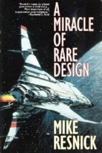 A Miracle of Rare Design: A Tragedy of Transcendence by Mike Resnick