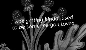 used to being someone you love lyrics